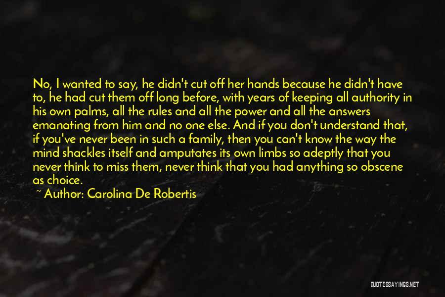 Choice And Power Quotes By Carolina De Robertis