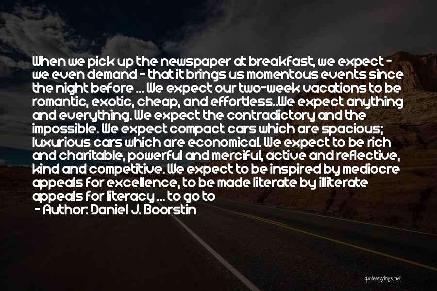 Choice And Power Quotes By Daniel J. Boorstin