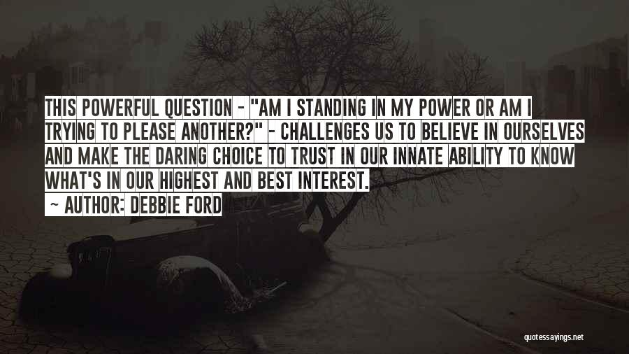 Choice And Power Quotes By Debbie Ford
