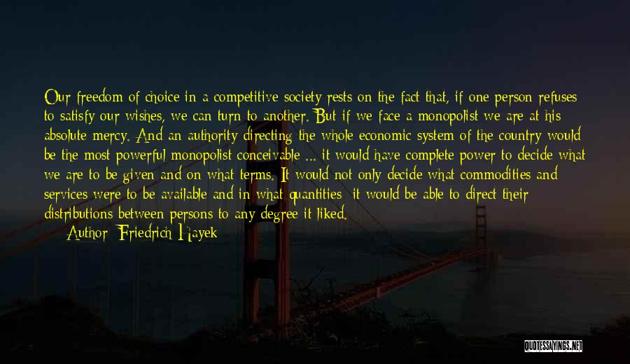 Choice And Power Quotes By Friedrich Hayek