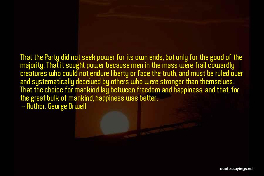 Choice And Power Quotes By George Orwell