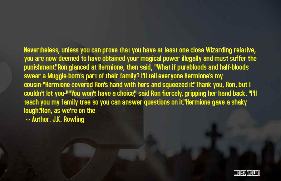 Choice And Power Quotes By J.K. Rowling