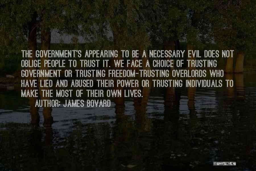 Choice And Power Quotes By James Bovard