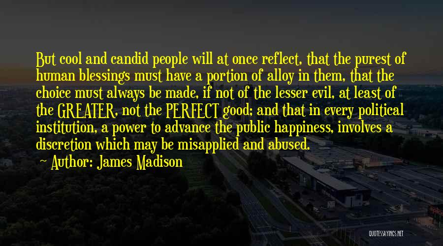 Choice And Power Quotes By James Madison