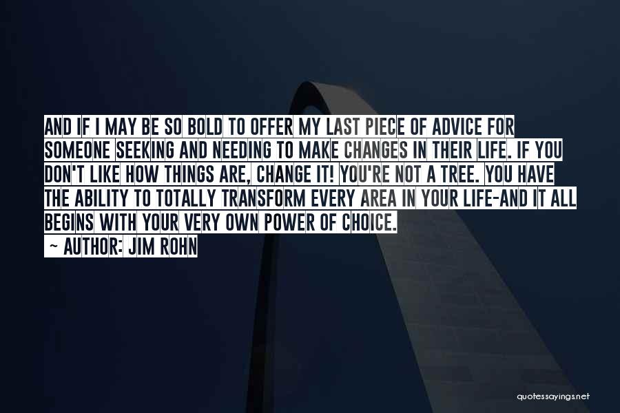 Choice And Power Quotes By Jim Rohn