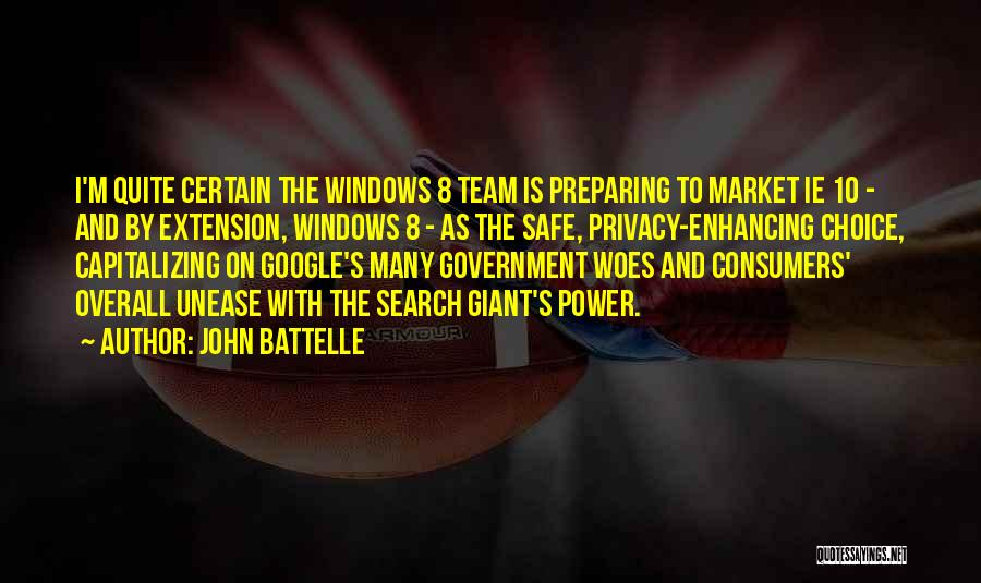 Choice And Power Quotes By John Battelle