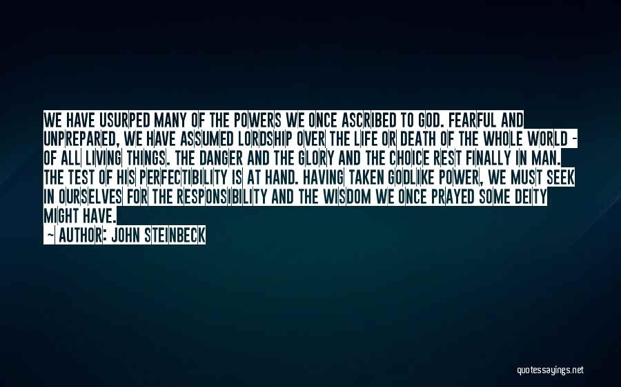 Choice And Power Quotes By John Steinbeck