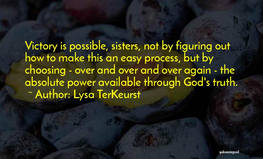 Choice And Power Quotes By Lysa TerKeurst
