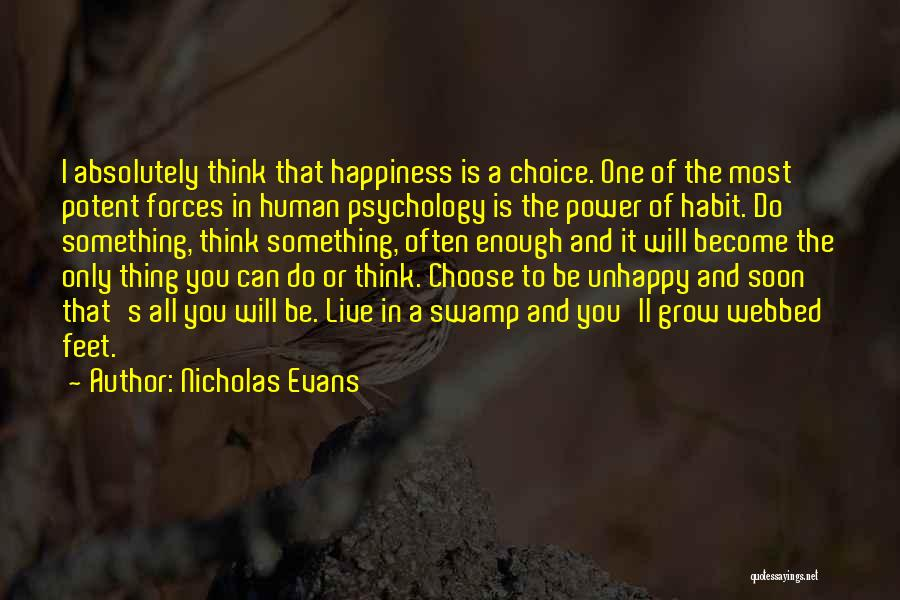 Choice And Power Quotes By Nicholas Evans
