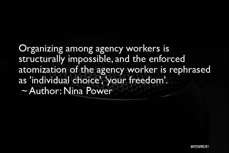 Choice And Power Quotes By Nina Power