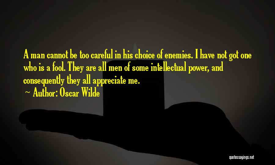 Choice And Power Quotes By Oscar Wilde