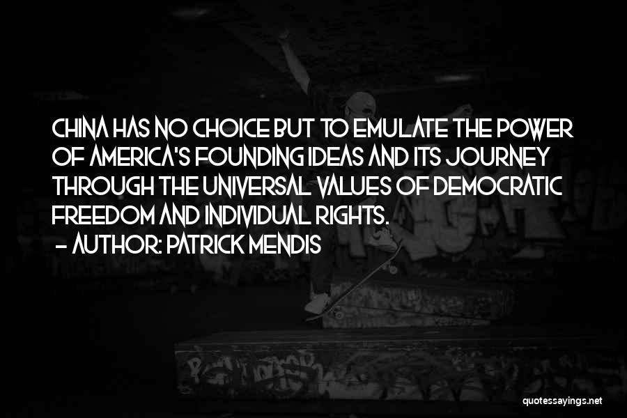 Choice And Power Quotes By Patrick Mendis