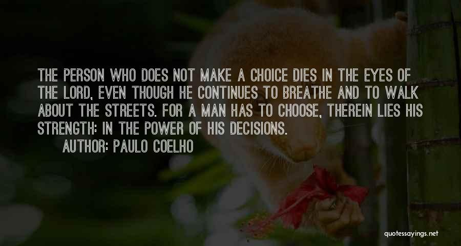 Choice And Power Quotes By Paulo Coelho
