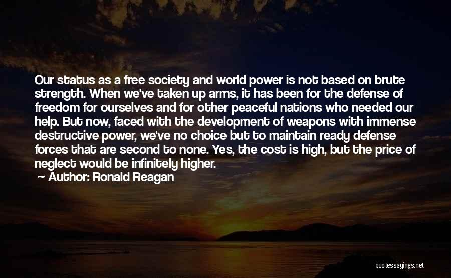 Choice And Power Quotes By Ronald Reagan