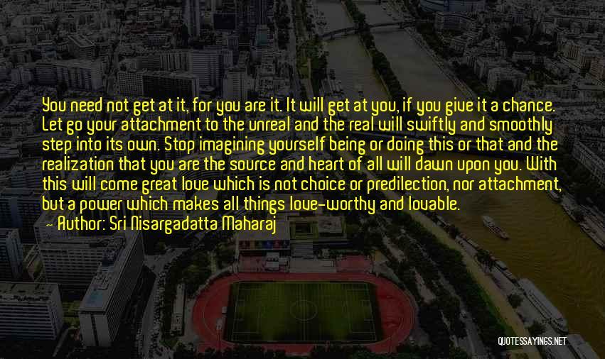 Choice And Power Quotes By Sri Nisargadatta Maharaj