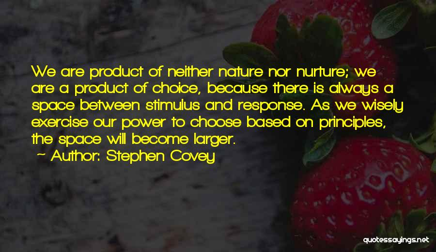 Choice And Power Quotes By Stephen Covey