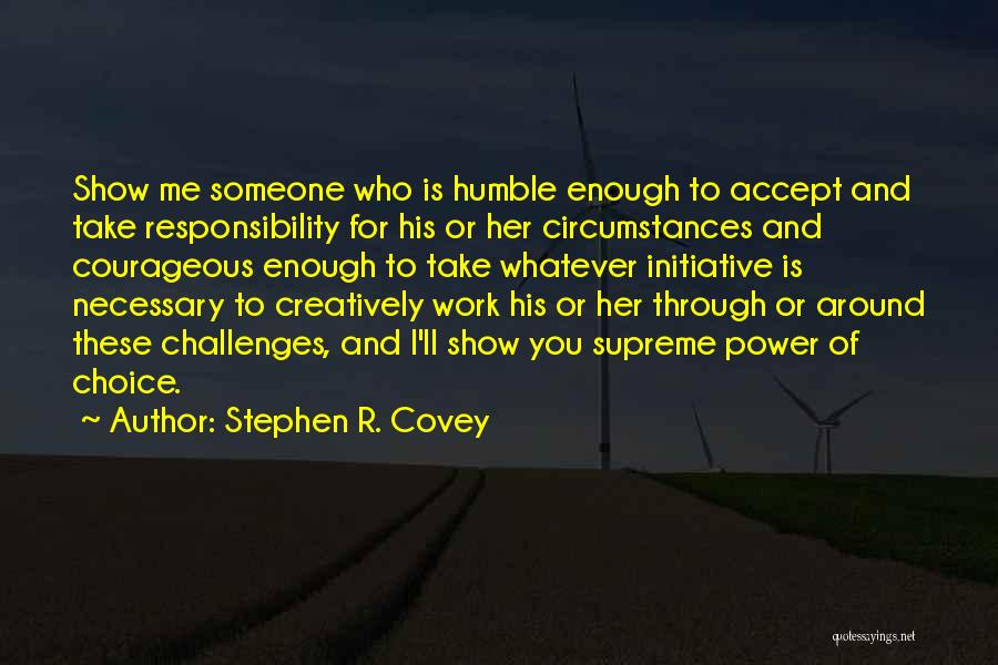 Choice And Power Quotes By Stephen R. Covey