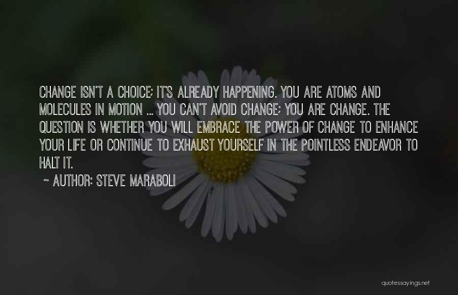 Choice And Power Quotes By Steve Maraboli