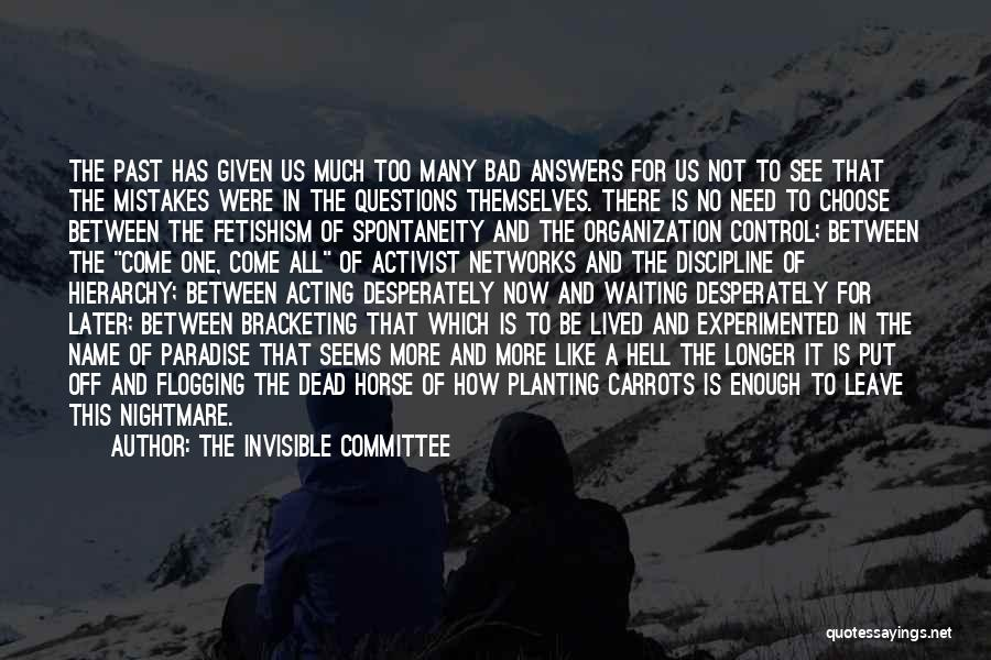 Choice And Power Quotes By The Invisible Committee