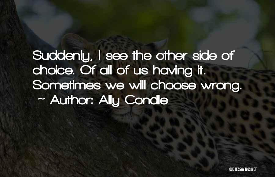 Choice Quotes By Ally Condie