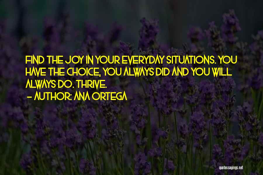 Choice Quotes By Ana Ortega