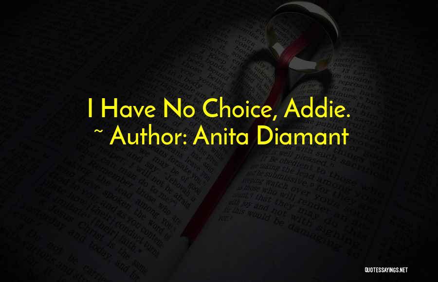 Choice Quotes By Anita Diamant
