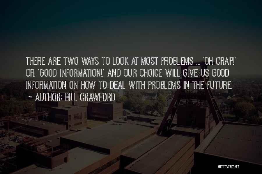 Choice Quotes By Bill Crawford