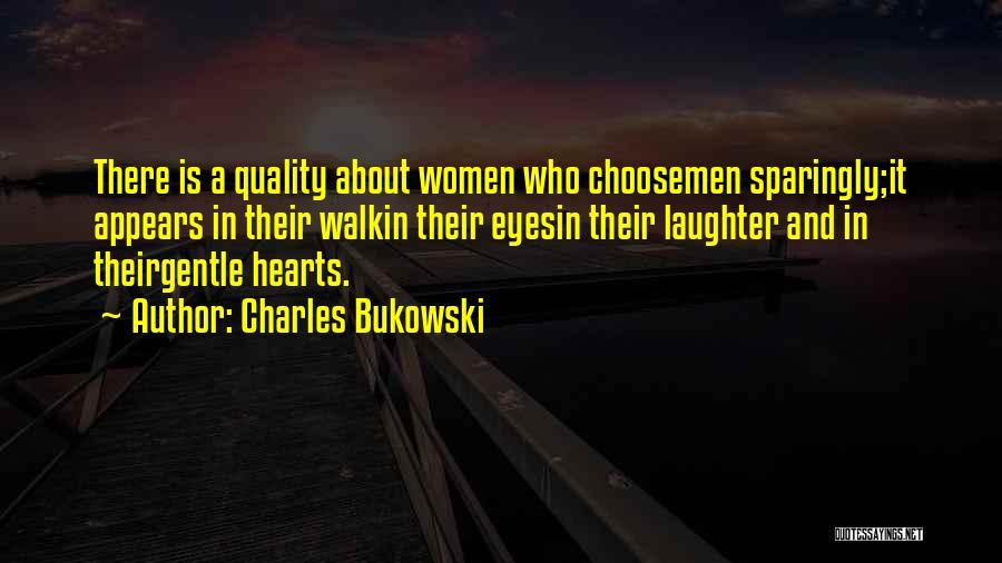 Choice Quotes By Charles Bukowski
