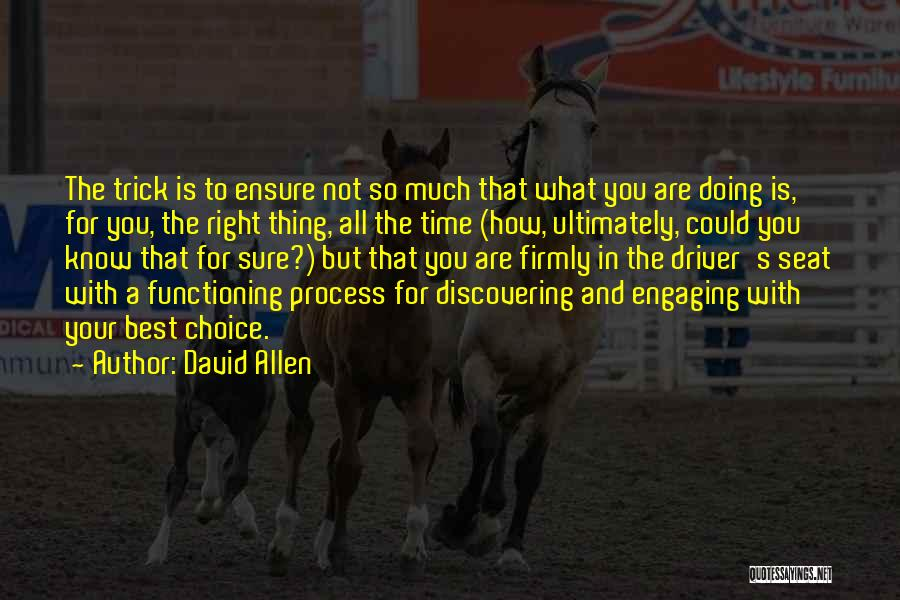 Choice Quotes By David Allen