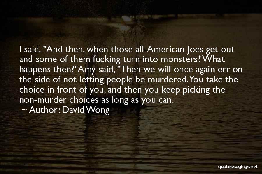 Choice Quotes By David Wong