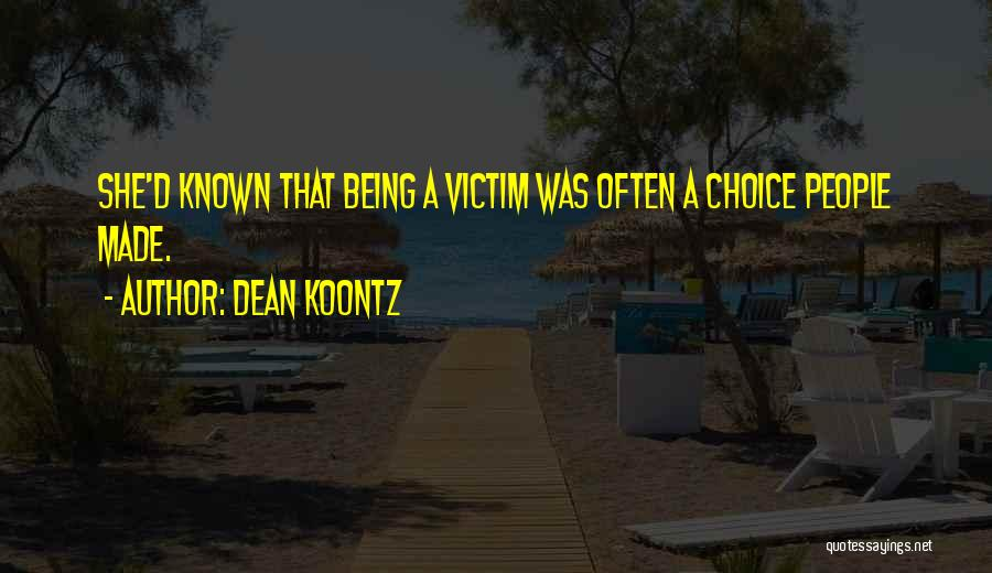 Choice Quotes By Dean Koontz