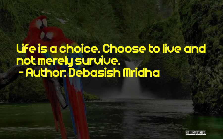Choice Quotes By Debasish Mridha