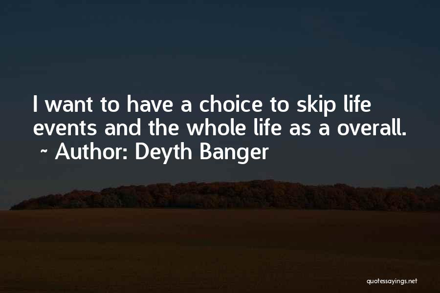 Choice Quotes By Deyth Banger