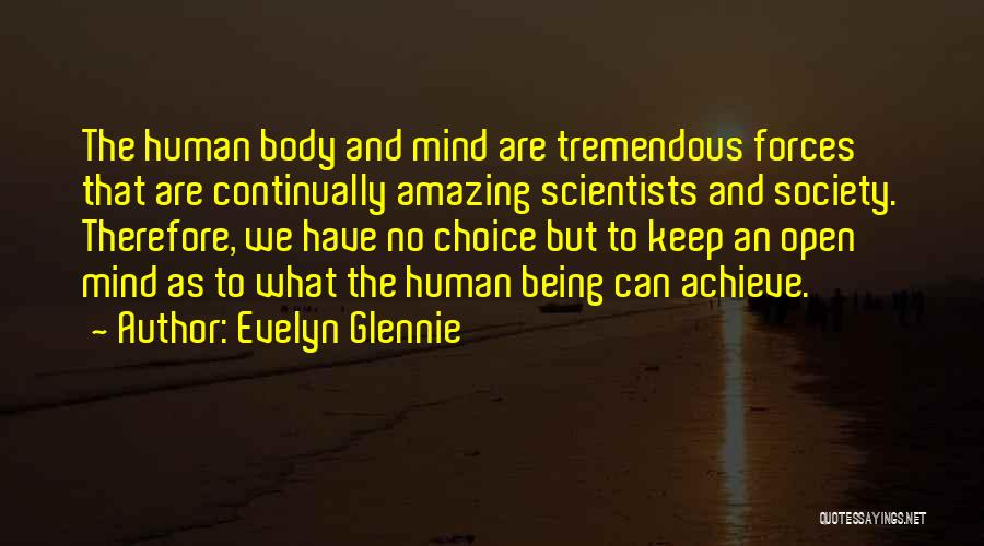 Choice Quotes By Evelyn Glennie