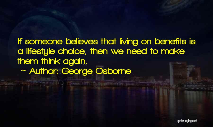 Choice Quotes By George Osborne