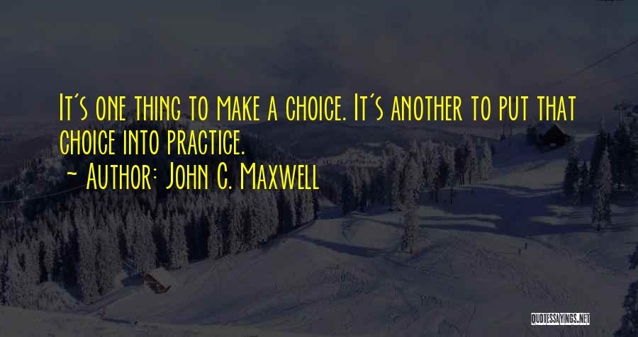 Choice Quotes By John C. Maxwell