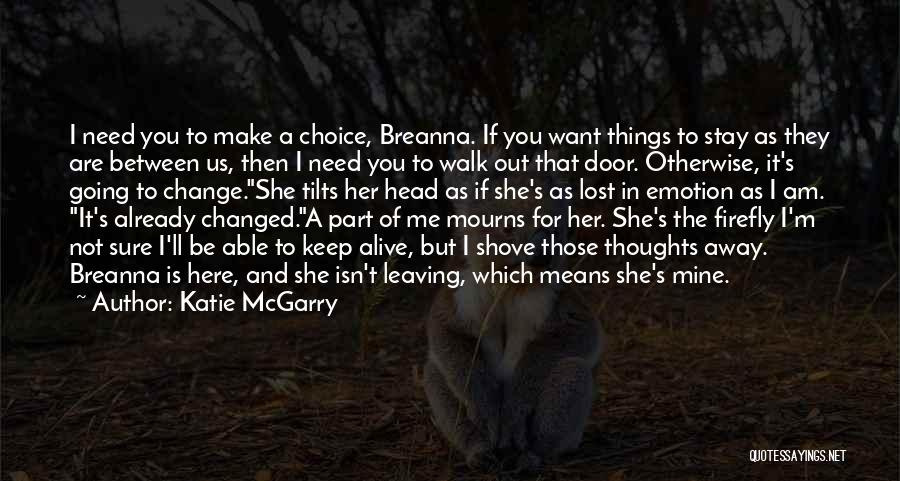 Choice Quotes By Katie McGarry