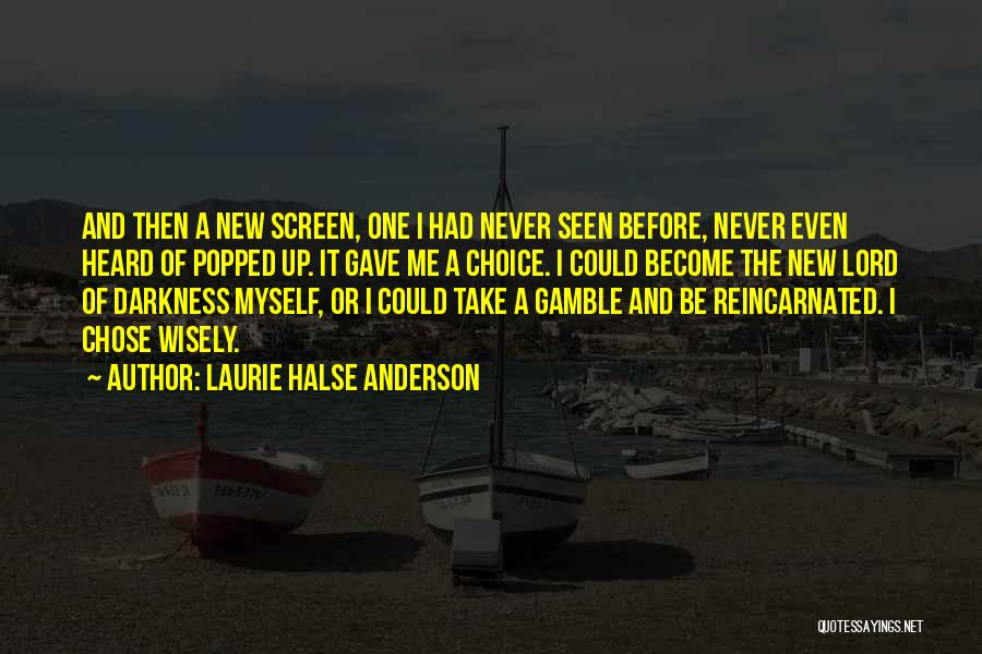 Choice Quotes By Laurie Halse Anderson
