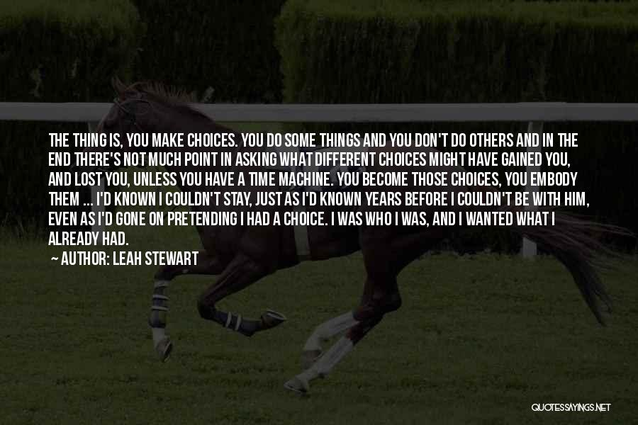 Choice Quotes By Leah Stewart