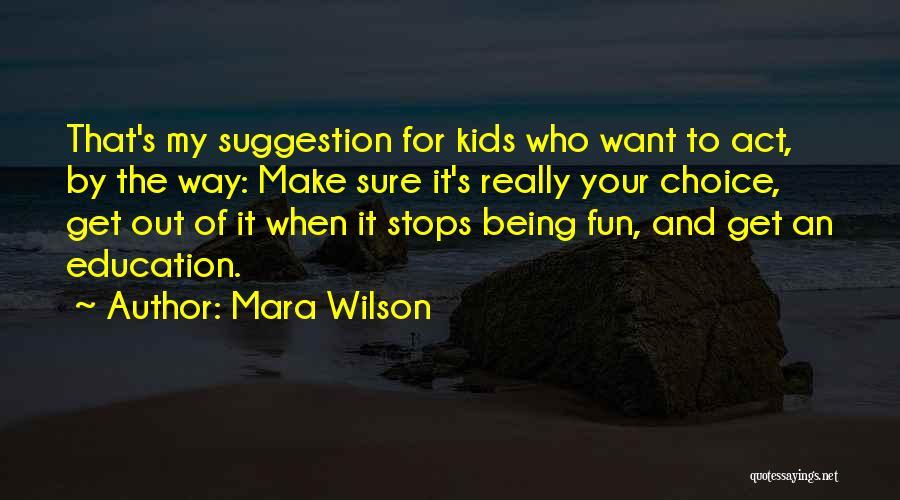 Choice Quotes By Mara Wilson