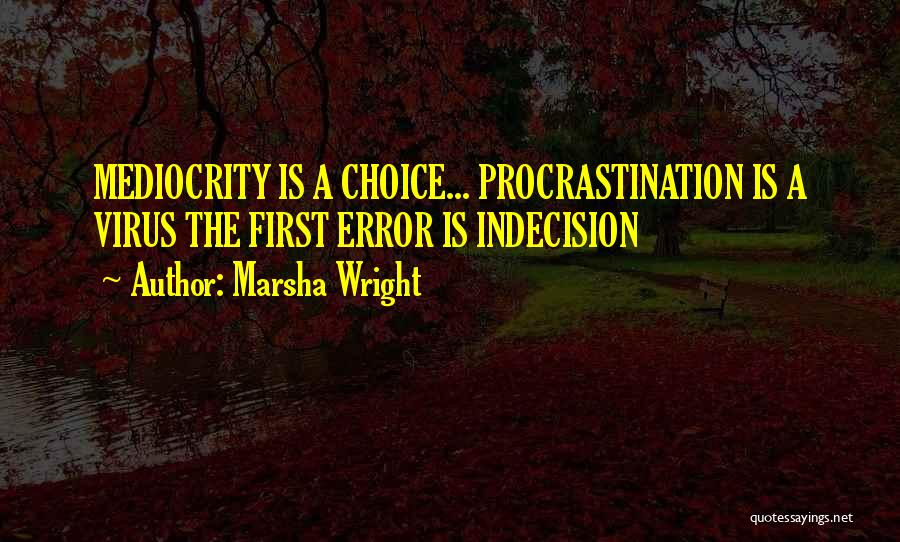 Choice Quotes By Marsha Wright