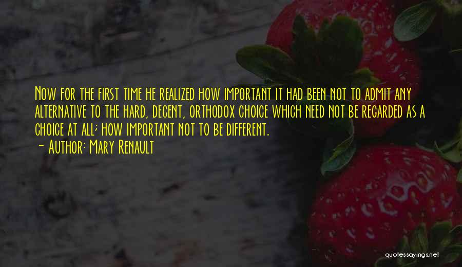 Choice Quotes By Mary Renault