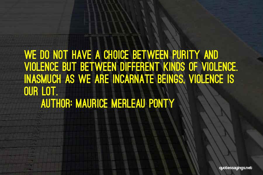 Choice Quotes By Maurice Merleau Ponty