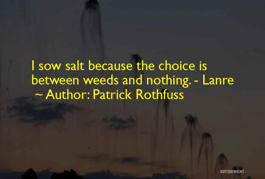 Choice Quotes By Patrick Rothfuss