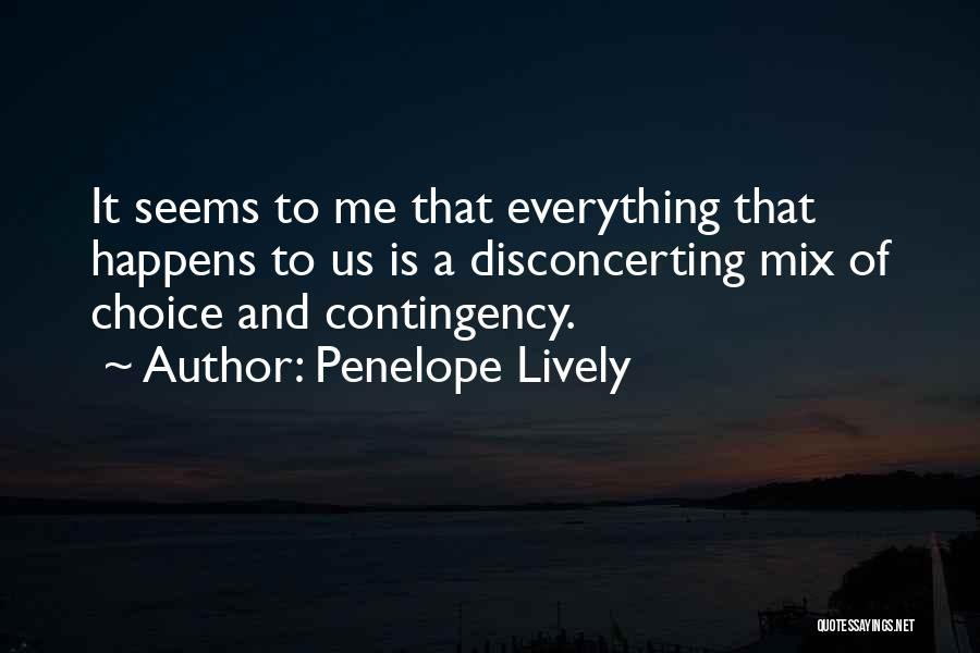 Choice Quotes By Penelope Lively