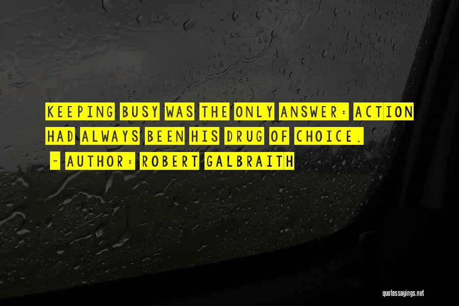 Choice Quotes By Robert Galbraith