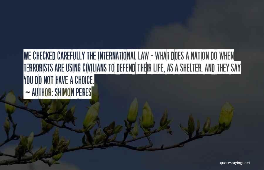 Choice Quotes By Shimon Peres