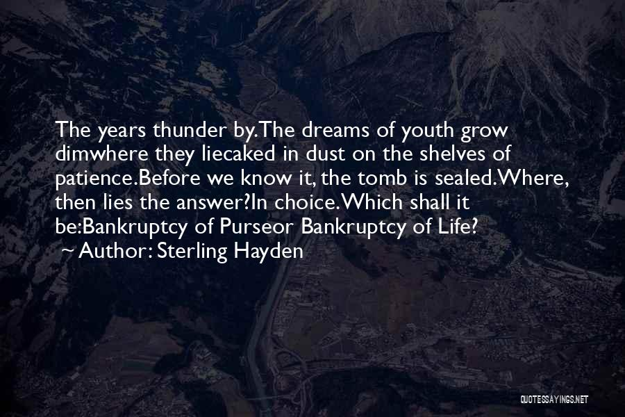 Choice Quotes By Sterling Hayden