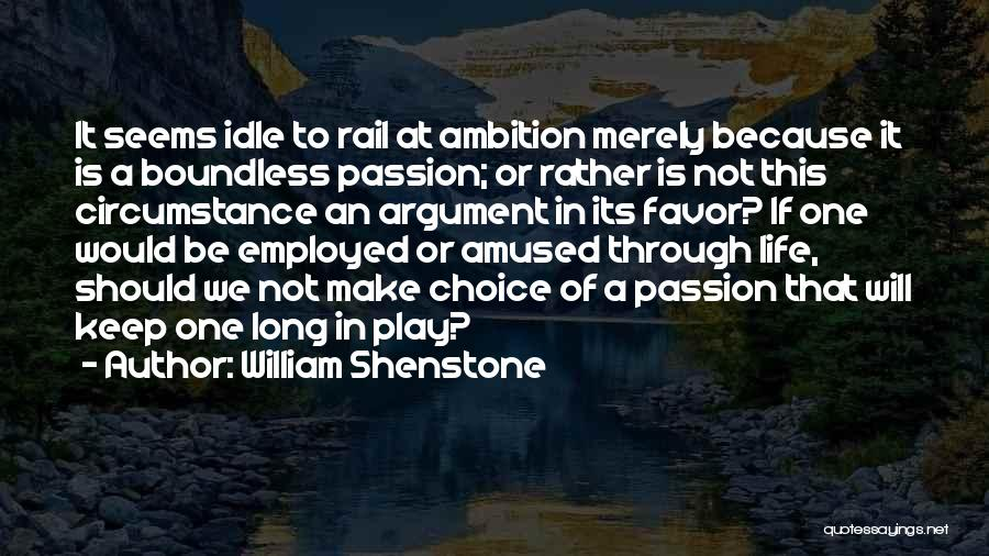 Choice Quotes By William Shenstone