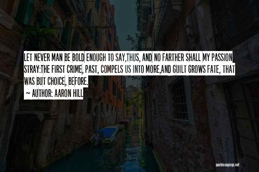 Choice Vs Fate Quotes By Aaron Hill